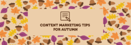 Content Marketing Tips for Autumn | KIAI Agency Inc.